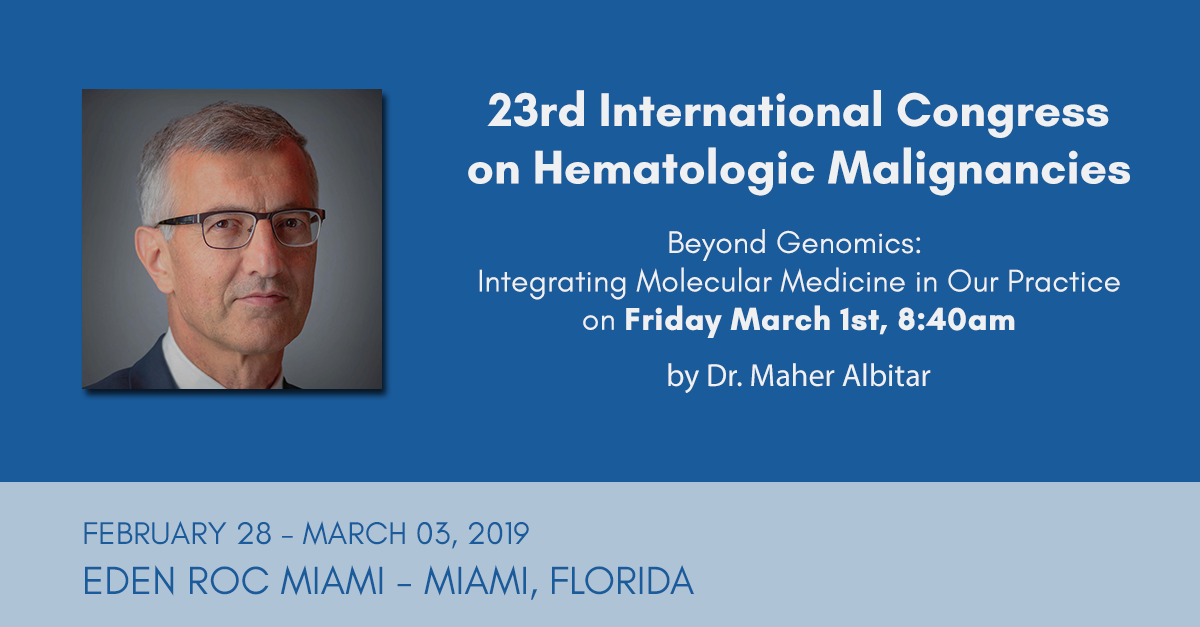Dr. Maher Albitar at the 23rd Annual International Congress on Hematologic Malignancies 2019